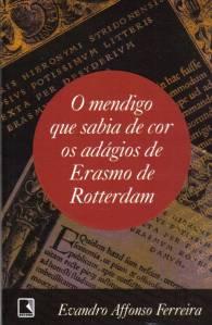 O-Mendigo-Que-Sabia-de-Cor-Os-Adagios-de-Erasmo-de-Rotterdam_2012-07-03_10-17-04_1