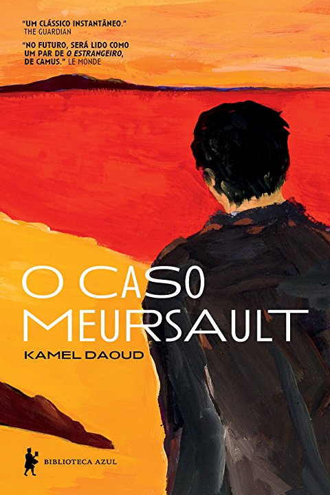O Caso Meursault Reconstroi A Mitologia Criada Por Camus Capitulo Dois